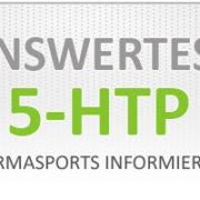 5-HTP Eigenschaften - 5-HTP Dosierung - 5-HTP Nebenwirkungen