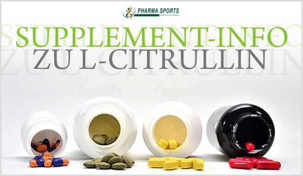 L-Citrullin - richtiger Einsatz dieser effektiven Aminosäure