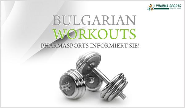 Alles zum bekannten Bulgarian Workout