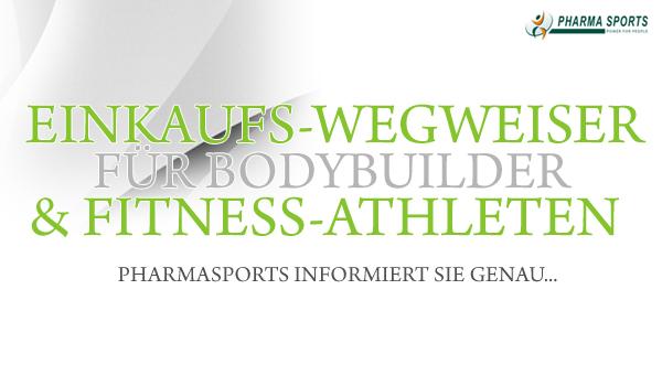 Einkaufs-Wegweiser für Bodybuilder und Fitnesssportler