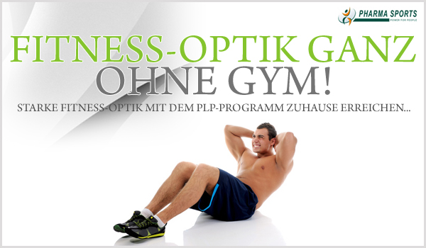 Starke Fitness-Optik ganz ohne Gym - das PLP-Programm ermöglich es!