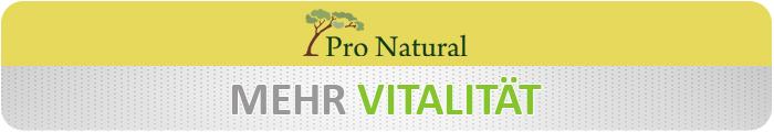 Mehr Vitalität mit Produkten von Pro Natural