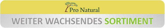Pro Natural Sortiment wächst weiter und weiter!