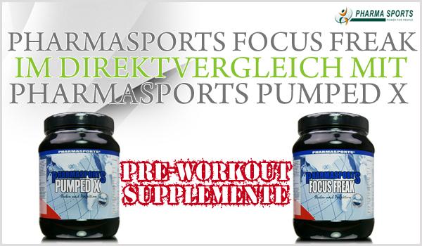 Pre-Workout Booster Focus Freak im Direktvergleich mit Pumped X