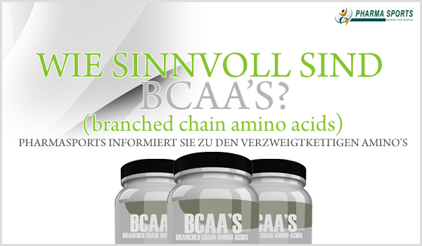 Essentielle Aminosäuren (BCAA's) – Wie sinnvoll ist die Einnahme?