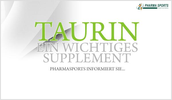 Taurin - ein wichtiges Supplement