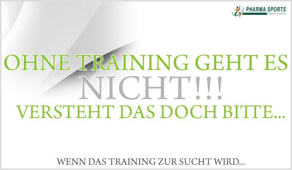 Wenn das Training zur Sucht wird und wenn man nicht mehr ohne kann.