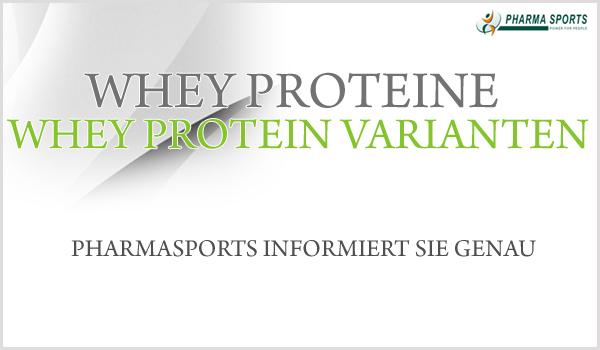 Whey Protein - Whey Protein Varianten